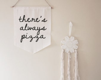 There's Always Pizza Banner // gift // housewarming // friend // funny