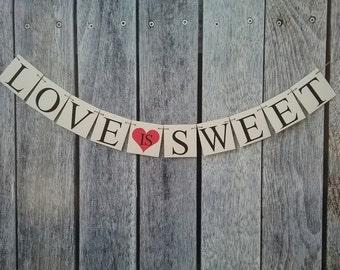 love is sweet banner, dessert table sign, custom wedding banner, candy bar sign, wedding dessert table, sweetheart table decor, love banner