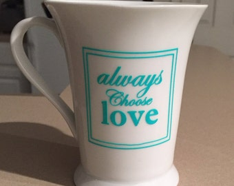Always Choose Love Coffee Mug