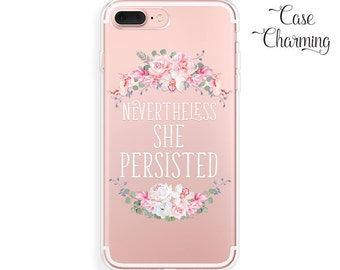 Nevertheless She Persisted iPhone 7 Plus Case iPhone 7 Case iPhone 6 Case iPhone 6 Plus Case iPhone 6s Plus Case iPhone 6s Case iPhone SE