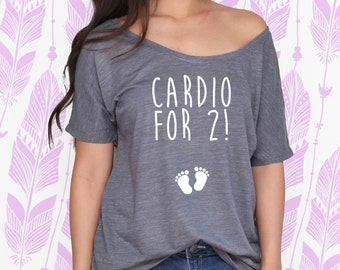 Cardio For 2 Slouchy Tee / Maternity Shirt / New Mommy Gift / Pregnancy Announcement Shirt