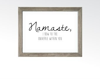 Namaste Sign - Printable Digital Art - Instant Download Multiple Sizes - Zen Yoga Meditation Quote Saying - I bow to the universe within you