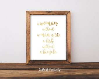 Feminism Art, Feminist Quote, Feminism Printable , Girl Power, Typography Printable, A woman without a man is like a fish without a bicycle