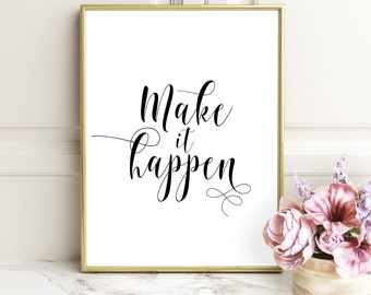 Typography Poster, Office Decor, Make It Happen, Black And White,Wall Art, Office Art, Inspirational Quote, Motivational Quote, Home Decor
