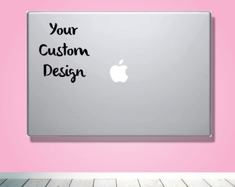 Laptop Macbook VINYL DECAL - Your Custom Design - Custom laptop Decal for him her boyfriend girlfriend friend  - Request your own Decal