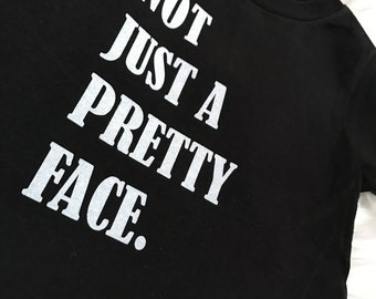 Not Just A Pretty Face//Onesie//T-Shirt//Glitter