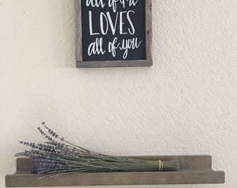 All Of Me Farmhouse Sign