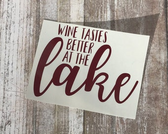 Wine Tastes Better at the Lake Wine Glass Decal