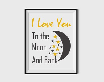 I love You to the Moon and Back, Nursery Print, Nursery Wall Art, Nursery Decor, Gender Neutral Baby Art, 8x10, 11X14