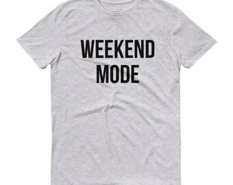 Weekend Mode Shirt - Weekend Shirt, Brunch Shirt, Girls Weekend Shirt