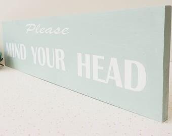 Please mind your head, wooden sign, polite notice sign, shop sign, cafe sign, wood notice, mind your head, vintage style sign, teashop
