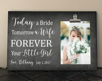 Mother and/or Father of the BRIDE, Today a Bride Tomorrow a WIFE Forever your Little GIRL, Wedding gift for Parents, Free Design Proof