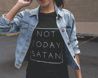Not Today Satan Shirt - Graphic Tshirt - Cool T shirt - Women Shirt - Shirt - Unisex Shirt - Women's Tshirt - Graphic Tee
