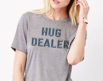 Hug Dealer: Unisex Soft Blend T