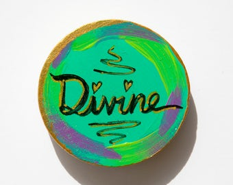 Divine Word, Spiritual Gift, Affordable Gift Under 5, Hand Painted, Goddess Art, Hipster Gift, Inspirational Gift, Girl Power, Girlfriend