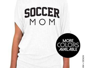 Soccer Mom Shirt - Slouchy Tee - Mother's Day Gift, Mom's Birthday, Sports Mom, Soccer Mom Top, Athlete Mom Shirt, Game Day Shirt, Plus Size