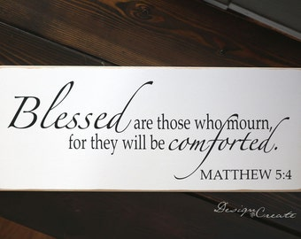 Custom sign - Bible verse sign - Blessed are those who mourn, for they will be comforted Matthew 5:4  - Wood Sign, custom sign, scripture