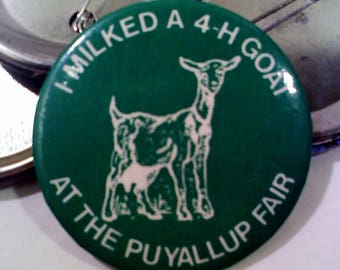Vintage Button, I Milked a 4-H Goat at the  PUYALLUP FAIR, Washington State