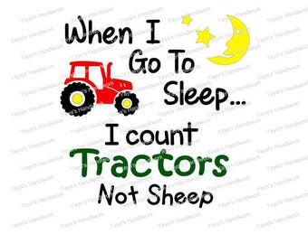 SVG - When I go to sleep I count tractors not sheep - Digital cutting file - INSTANT DOWNLOAD - svg, , silhouette studio, png & pdf