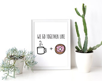 """We Go Together Like Coffee and Donuts Art Print 8.5""""x11"""" - Valentine's Day Art Print - DIGITAL FILE ONLY"""