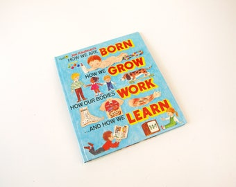Vintage 1975 how we are born how we grow how our bodies work and how we learn children's illustrated book Joe Kaufman retro mid century