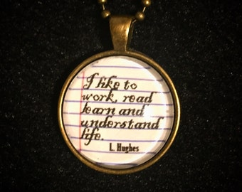 "Bookish necklace:  the Langston Hughes poem English B ""I like to work, read, learn and understand life."""
