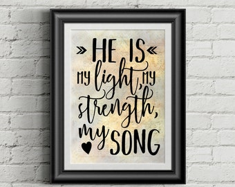 He Is My Light, My Strength, My Song