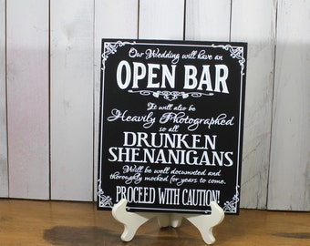 Open Bar/Caution/This Wedding Features an OPEN BAR/Shenanigans/Heavily Photographed/Made fun of for Years/Enjoy the Party/Reception Sign