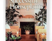 Ortho's Complete Guide to Successful Houseplants 1984 Hardcover