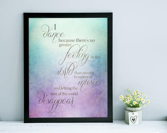 Dance Quote Print - I Dance Because - Ballet wall art  - 8x10 print - Motivational Quote - Inspirational Art