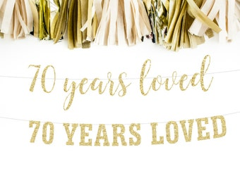 70 Years Loved, 70th Birthday Decoration, Birthday Banner, 70th Anniversary Banner, Party Banner, Photo Prop,  Glitter Banner