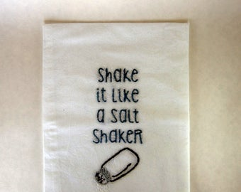 Made to Order:  Ying Yang Twins Flour Sack Towel - Shake it like a salt shaker - Embroidered Kitchen Towel - Rap Lyrics