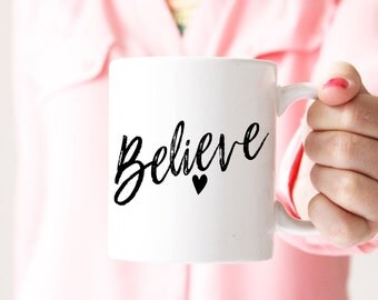 Believe Coffee Mug, Christmas Mug, Christmas Decor, Holiday Mug, Holiday Decor, Christmas Gift, Christmas Spirt, Ceramic Mug