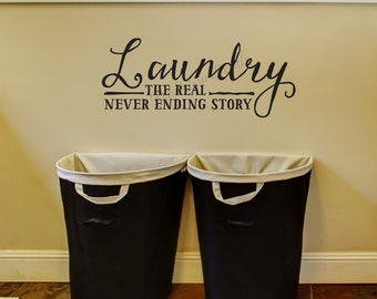 Laundry, The Real Never Ending Story -Laundry Room Wall Decal- Laundry Room Wall Sticker - Removable - Funny Laundry Room Decal - Home Decor