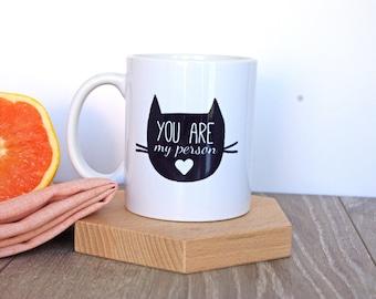 "Cat Mug ""You are my person"" - Friendship Mug"
