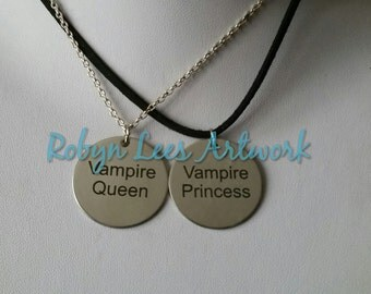 Vampire Queen & Vampire Princess Engraved Stainless Steel Disc Necklace Set of 2 on Silver Crossed Chain or Black Faux Suede Cord