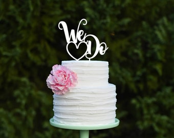 We Do Wedding Cake Topper - Custom Wedding Cake Topper
