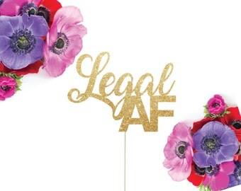 Legal AF Cake Topper, Finally Legal Cake Topper, 21st Birthday Cake Topper, Happy 21st Birthday, Happy 19th Birthday, Finally 21