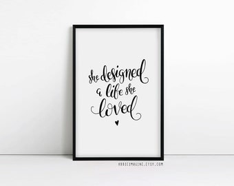 She Designed a Life she Loved Inspirational Quote Print, Typography Poster, Motivational Quotes