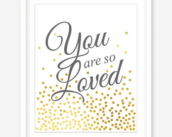 Printable nursery art - you are so loved - childrens print - printable quote - nursery print - gold print - gold wall art - DIGITAL DOWNLOAD