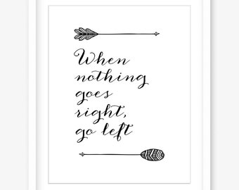 When nothing goes right printable quote art - downloadable quote prints - typography - inspiring quotes printable posters - INSTANT DOWNLOAD
