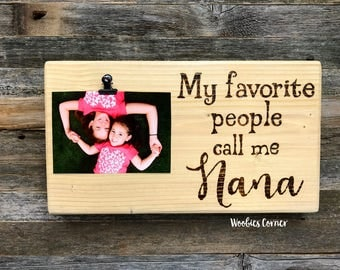 mothers day gift my favorite people call me nana nana picture frame custom picture frame nana sign custom wood sign grandparents gift
