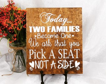 Today Two Families Become One We Ask That You Pick A Seat Not A Side Wedding Sign, Wedding Signs, Wedding Seating Sign, Ceremony Sign