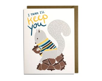 Funny Love Card - Valentine's Day, Anniversary, Friend, Squirrel Card, Keep You