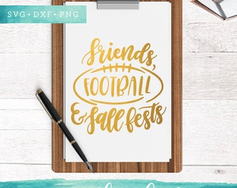 Football Svg / Friends Football Fall Fest SVG Cutting Files / Game Day SVG Files Sayings / SVG for Cricut Silhouette / Fall Svg Cut Files