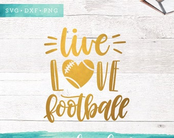 Live Love Football Svg / Football Mom SVG Cutting Files / Game Day SVG Files / SVG for Cricut Silhouette / Football Heart Svg Cut Files
