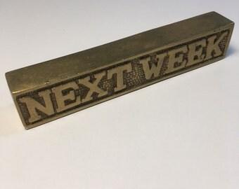 Brass Next Week/Never Paperweight, Solid, Hand Cast, Office Memo Holder