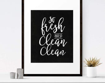So fresh and so clean clean, Bathroom wall art, Bathroom printable, Kids bathroom, Bathroom quotes, Funny bathroom art, Bathroom sign