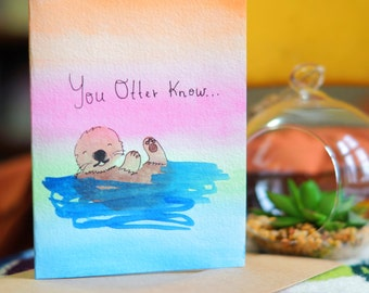 You Otter Know... Hand Painted  Sea Otter Watercolor Card