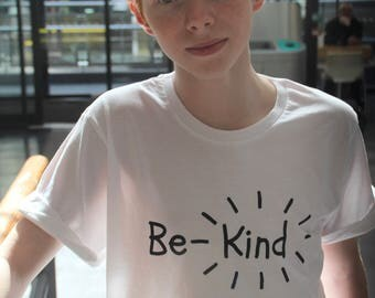 Be -Kind- be... shirt